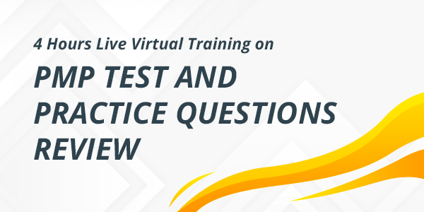 4-Hours Live Virtual Training on PMP Test and Practice Questions Review