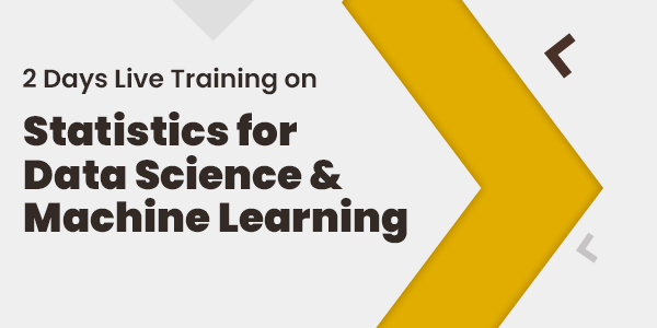 2 Days Live Training on Statistics for Data Science & Machine Learning